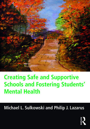 Creating Safe and Supportive Schools and Fostering Students' Mental Health book cover