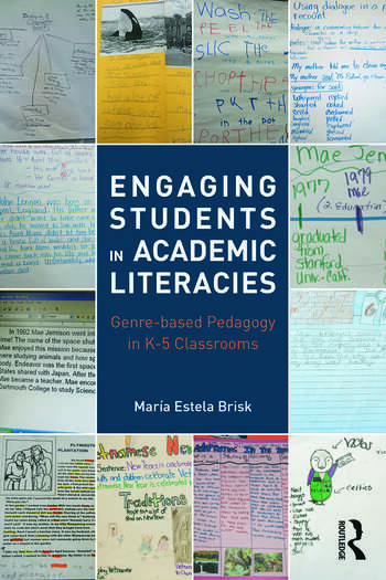 Engaging Students in Academic Literacies Genre-based Pedagogy for K-5 Classrooms book cover