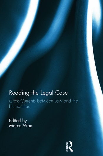 Reading The Legal Case Cross-Currents between Law and the Humanities book cover