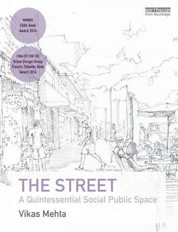 The Street A Quintessential Social Public Space book cover