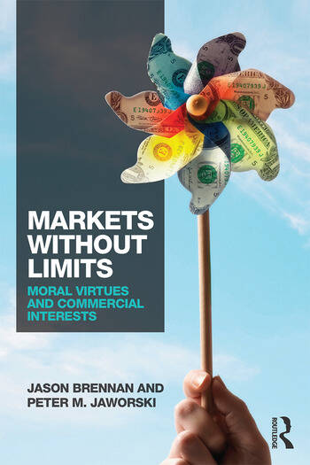 Markets without Limits Moral Virtues and Commercial Interests book cover