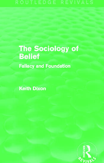 The Sociology of Belief (Routledge Revivals) Fallacy and Foundation book cover