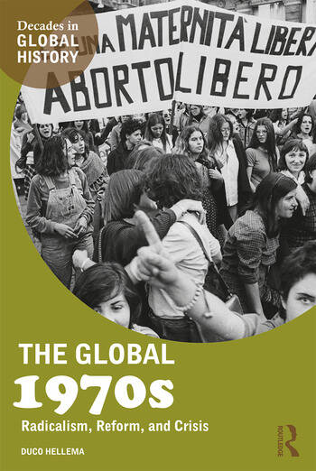 The Global 1970s Radicalism, Reform, and Crisis book cover