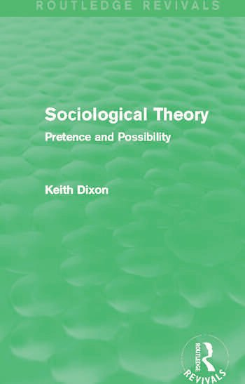 Sociological Theory (Routledge Revivals) Pretence and Possibility book cover