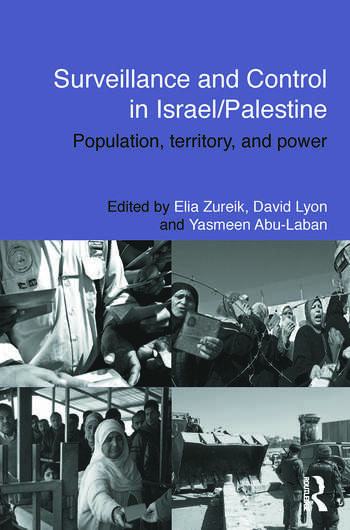Surveillance and Control in Israel/Palestine Population, Territory and Power book cover