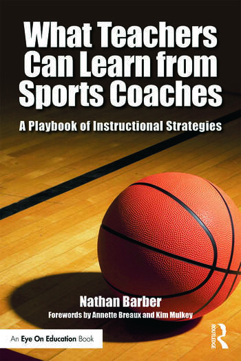 What Teachers Can Learn From Sports Coaches A Playbook of Instructional Strategies book cover