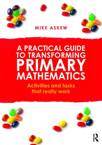 A Practical Guide to Transforming Primary Mathematics Activities and tasks that really work book cover