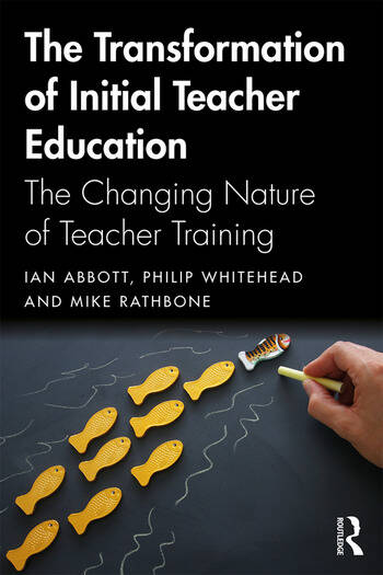 The Transformation of Initial Teacher Education The Changing Nature of Teacher Training book cover