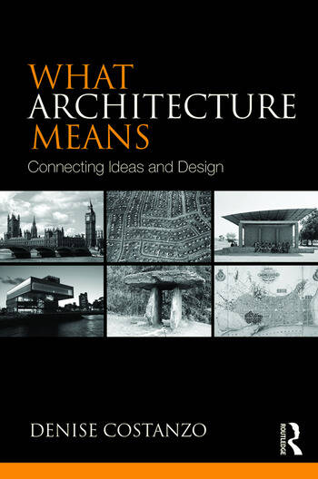 What Architecture Means Connecting Ideas and Design book cover
