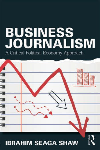 Business Journalism A Critical Political Economy Approach book cover