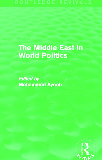 The Middle East in World Politics (Routledge Revivals) book cover