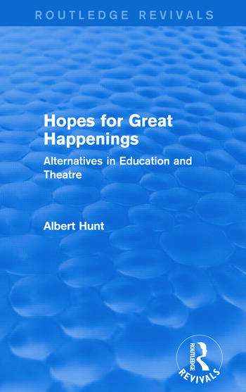 Hopes for Great Happenings (Routledge Revivals) Alternatives in Education and Theatre book cover