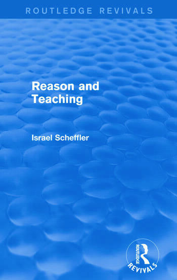 Reason and Teaching (Routledge Revivals) book cover
