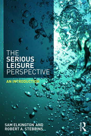 The Serious Leisure Perspective An Introduction book cover