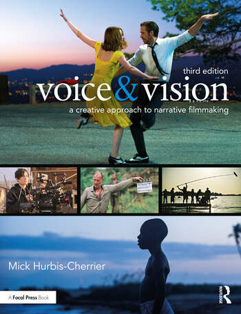 Voice & Vision A Creative Approach to Narrative Filmmaking book cover