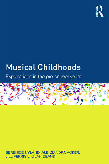 Musical Childhoods Explorations in the pre-school years book cover