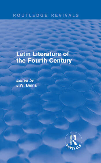 Latin Literature of the Fourth Century (Routledge Revivals) book cover