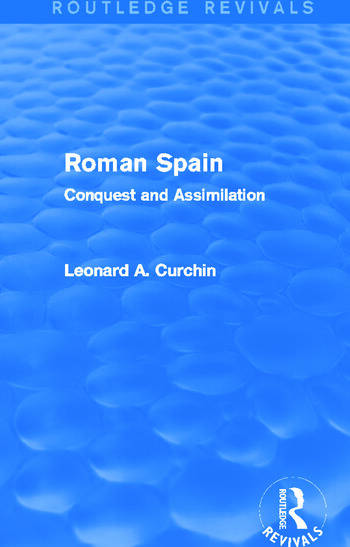 Roman Spain (Routledge Revivals) Conquest and Assimilation book cover