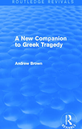 A New Companion to Greek Tragedy (Routledge Revivals) book cover