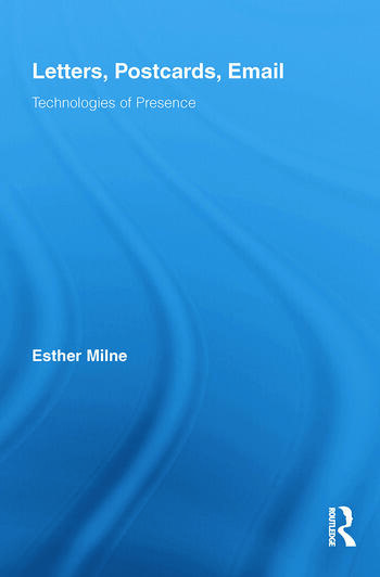 Letters, Postcards, Email Technologies of Presence book cover