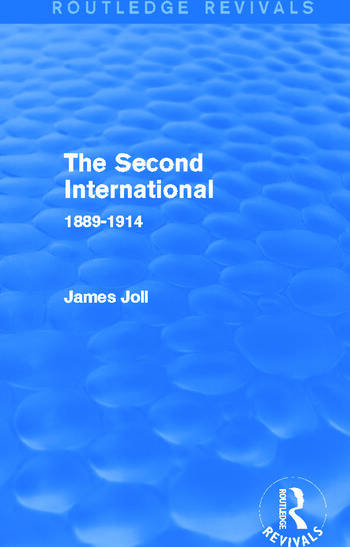 The Second International (Routledge Revivals) 1889-1914 book cover