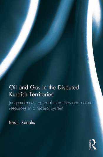 Oil and Gas in the Disputed Kurdish Territories Jurisprudence, Regional Minorities and Natural Resources in a Federal System book cover