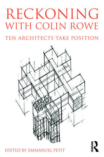 Reckoning with Colin Rowe Ten Architects Take Position book cover