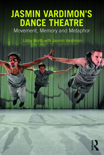 Jasmin Vardimon's Dance Theatre Movement, memory and metaphor book cover