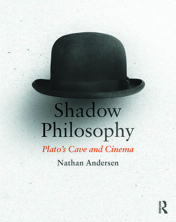 Shadow Philosophy: Plato's Cave and Cinema book cover