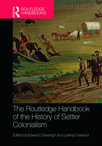 The Routledge Handbook of the History of Settler Colonialism book cover
