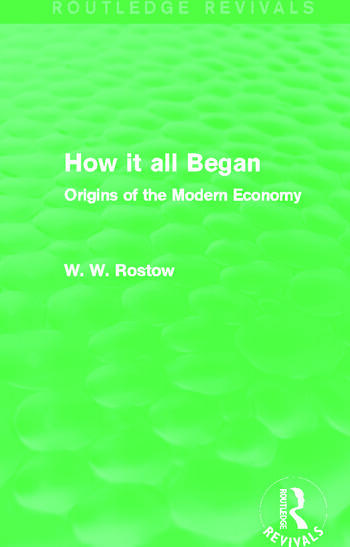 How it all Began (Routledge Revivals) Origins of the Modern Economy book cover