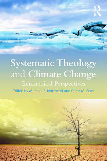 Systematic Theology and Climate Change Ecumenical Perspectives book cover