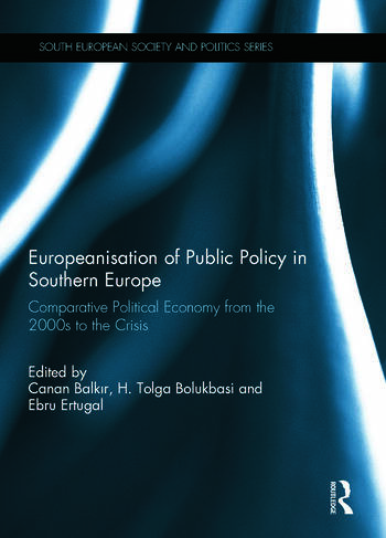 Europeanisation of Public Policy in Southern Europe Comparative Political Economy from the 2000s to the Crisis book cover