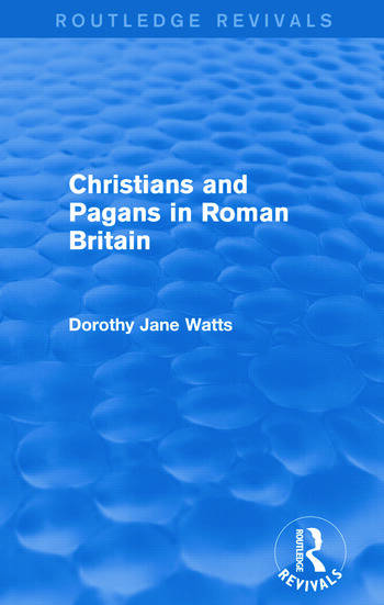 Christians and Pagans in Roman Britain (Routledge Revivals) book cover