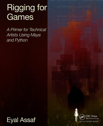 Rigging for Games A Primer for Technical Artists Using Maya and Python book cover