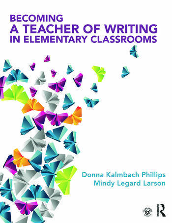 Becoming a Teacher of Writing in Elementary Classrooms book cover