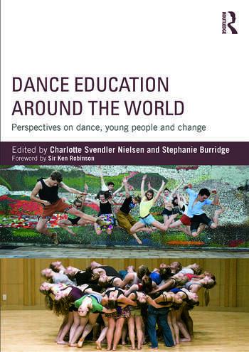 Dance Education around the World Perspectives on dance, young people and change book cover