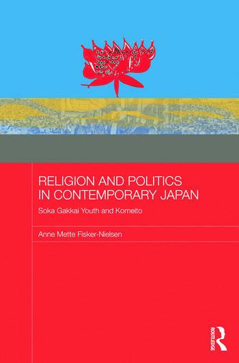 Religion and Politics in Contemporary Japan Soka Gakkai Youth and Komeito book cover