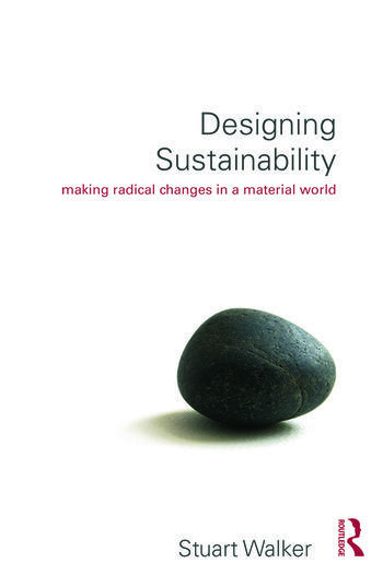 Designing Sustainability Making radical changes in a material world book cover