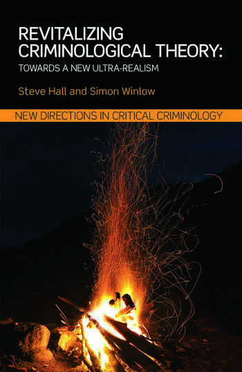 Revitalizing Criminological Theory: Towards a new Ultra-Realism book cover