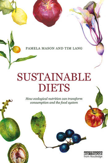 Sustainable Diets How Ecological Nutrition Can Transform Consumption and the Food System book cover