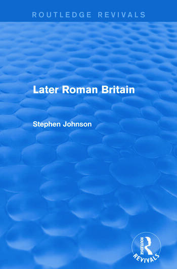 Later Roman Britain (Routledge Revivals) book cover