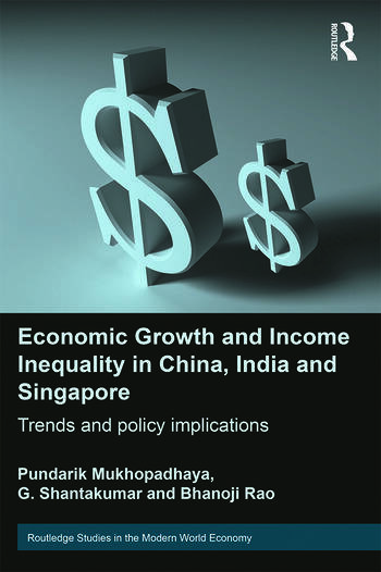 Economic Growth and Income Inequality in China, India and Singapore Trends and Policy Implications book cover