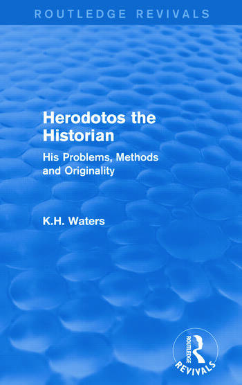 Herodotos the Historian (Routledge Revivals) His Problems, Methods and Originality book cover