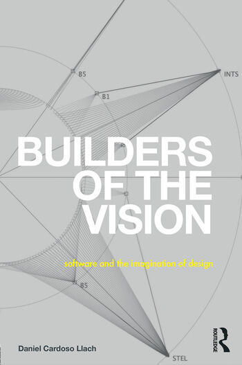 Builders of the Vision Software and the Imagination of Design book cover