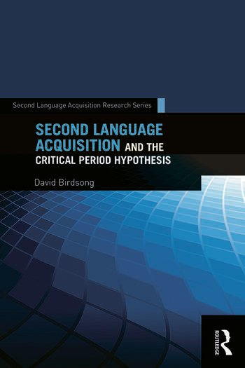 Second Language Acquisition and the Critical Period Hypothesis book cover