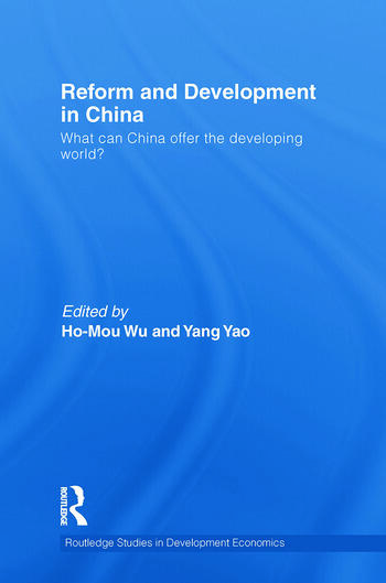 Reform and Development in China What Can China Offer the Developing World book cover