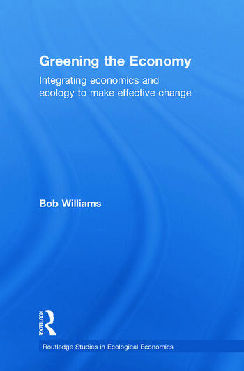 Greening the Economy Integrating economics and ecology to make effective change book cover