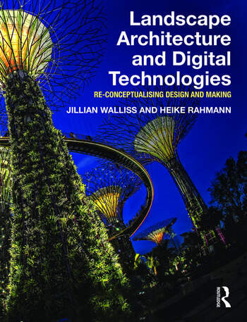 Landscape Architecture and Digital Technologies Re-conceptualising design and making book cover