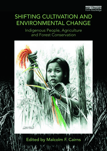 Shifting Cultivation and Environmental Change Indigenous People, Agriculture and Forest Conservation book cover